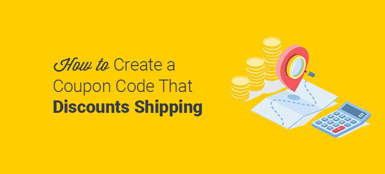 How to Create a Coupon That Discounts Shipping